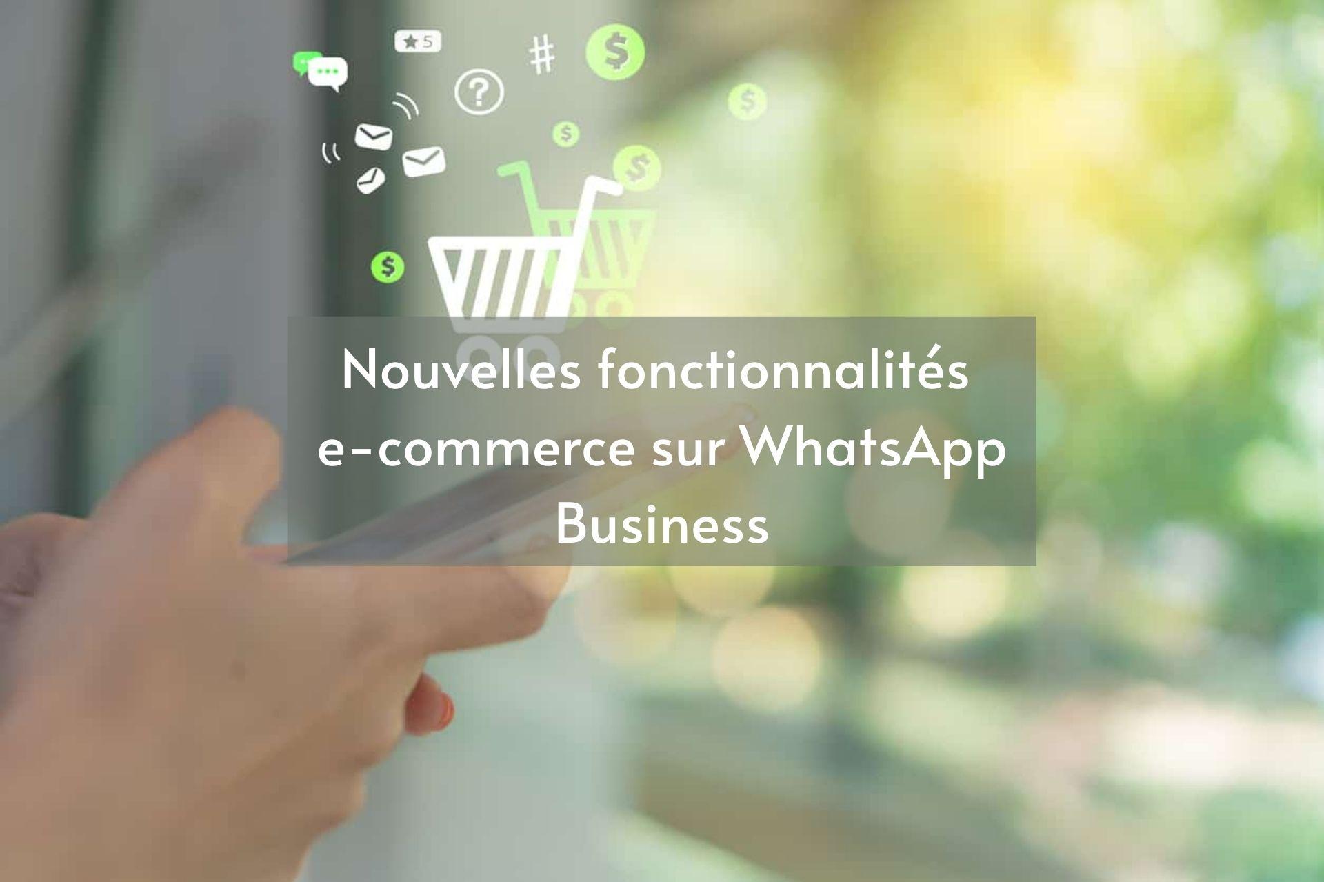 nouvelles fonctionnalités e-commerce - Web Marketing